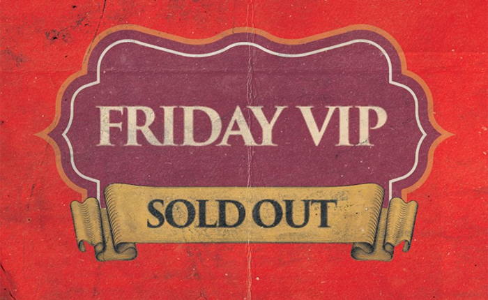Escape: Psycho Circus Friday VIP Passes Are Sold Out!