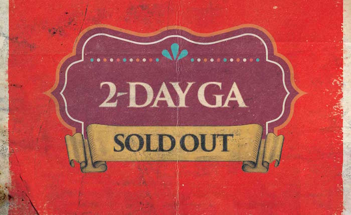 2-Day GA Tickets Are Sold Out!