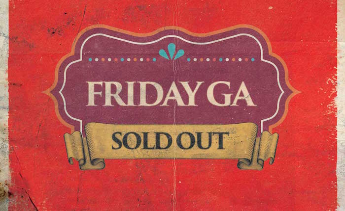 Friday Single-Day GA Tickets Are Sold Out!