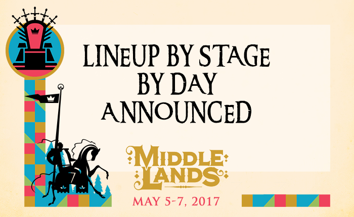 Get Ye Ready for Middlelands With the Daily Lineups by Stage