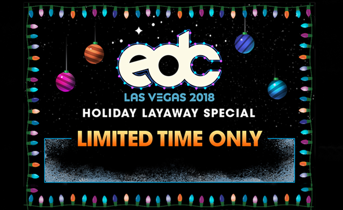 The EDC Las Vegas Holiday Layaway Special is Here