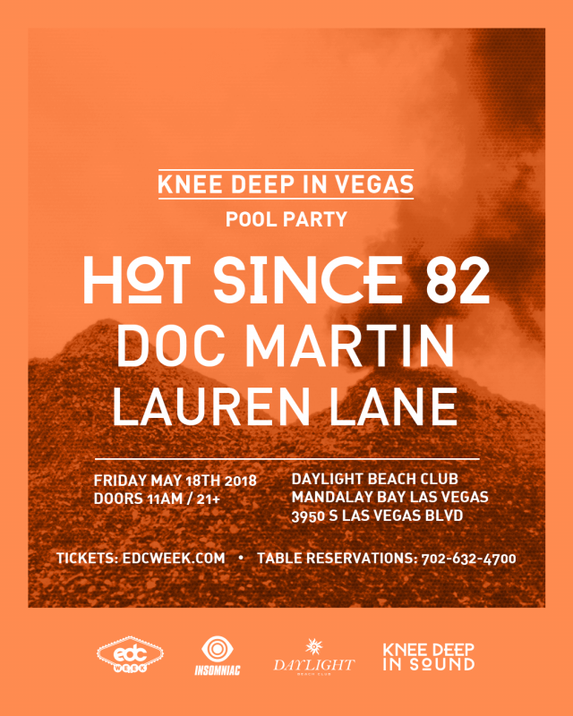 Hot Since 82 presents Knee Deep in Vegas