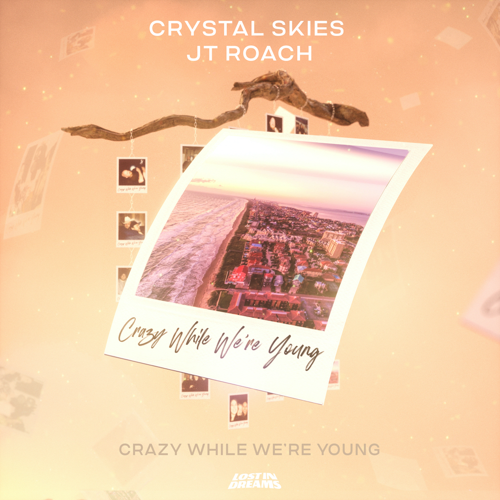 Crystal Skies & JT Roach - Crazy While We're Young