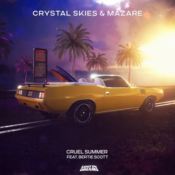 Crystal Skies & Mazare - Cruel Summer ft. Bertie Scott